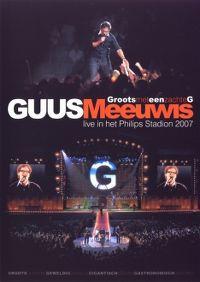 Cover Guus Meeuwis - Groots met een zachte G - Live in het Philips stadion 2007 [DVD]